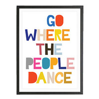 Go Where The People Dance   Art Print
