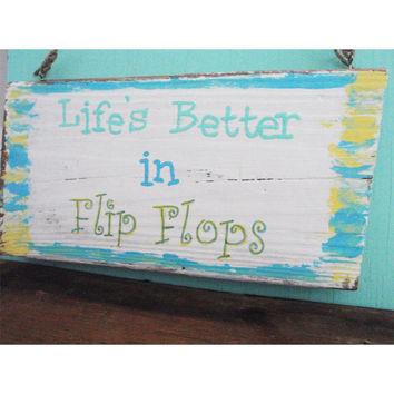 Beach decor - Beach house sign - Flip flop sign - Beach house decor -  Beach decoration - Life is better in flip flops - Housewarming gift
