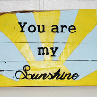 You Are My Sunshine Reclaimed Rustic Wooden Sign