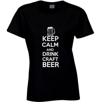 Keep Calm and Drink Craft Beer - Drinking T-shirt