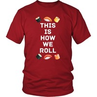 Funny T Shirt - Sushi Roll