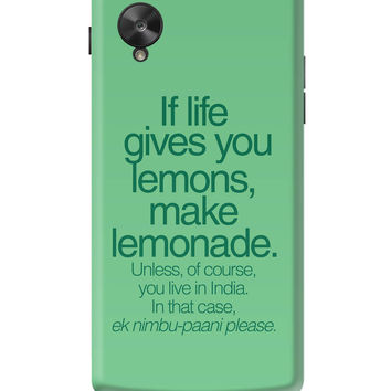 When Life Gives You Lemons Funny Quote Google Nexus 5 Cover