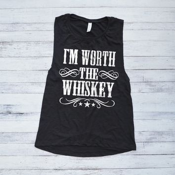 I'm Worth the Whiskey Muscle Tank Top