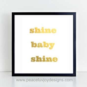 "Printable Art,""Shine Baby Shine"", Gold Foil Print, 8x10, Babe Cave, Dorm Decor"