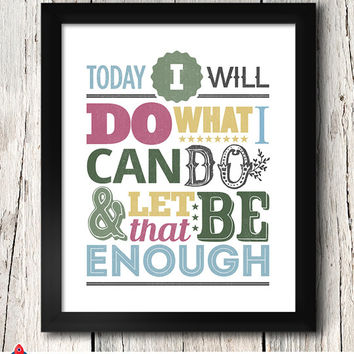 Today I Will Do What I Can Do & Let That Be Enough / Sayings / Typography Art / 8x10 inch / Home Decor / Inspirational Quotes