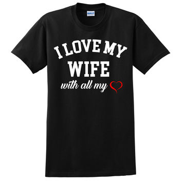 I love my wife with all my heart T Shirt