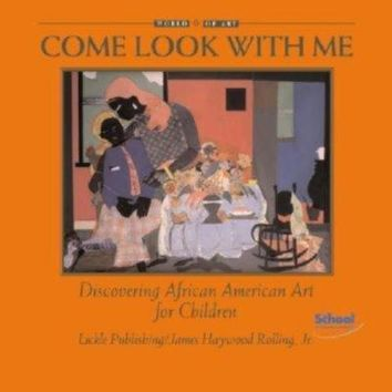 Come Look With Me: Discovering African American Art for Children (Come Look With Me)