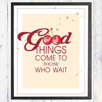 Dining Room Print, Typography Print, Printable Quotes, Motivational Wall Decor, Good Things Come,  Digital Download, Printable 8''x10''