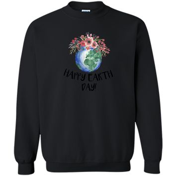 Happy Earth Day TShirt Earth Day 2018 Hippie Eco Change Gift Printed Crewneck Pullover Sweatshirt 8 oz