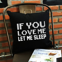IF You Lover Me Let Me Sleep Throw Pillow, Let Me Sleep Throw Pillow, Funny Gifts, Funny pillow, Naps pillow cover