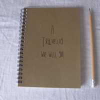 A traveling we will go-   5 x 7 journal