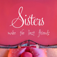 Sisters Quote Wall Decal Saying Vinyl Girl Decor