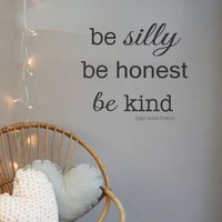 Vinyl Wall Decal- Be Silly Be Honest Be Kind- Vinyl Lettering Decor Words for your wall  Quotes for the wall