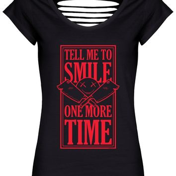 Tell Me To Smile One More Time Ladies Black Razor Back T-Shirt