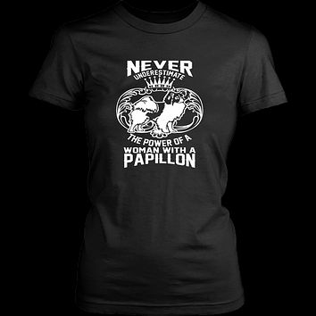 Never Underestimate Power Of A Woman With Papillon T-shirt