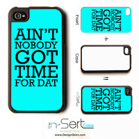 "NEW ""Ain't Nobody Got Time For That""  Turquoise n-Sert iPhone 4/4s Case with Changeable Inserts"