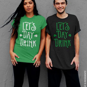 Let's Day Drink Clovers, St. Patrick's Day T-Shirt - Unisex T-Shirt