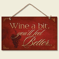 """New """" Wine a Bit... """" & Grapes Funny Kitchen Sign Tuscany Burgundy Plaque Accent"""
