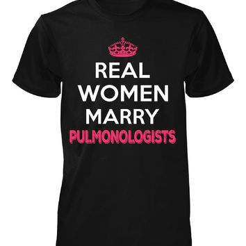 Real Women Marry Pulmonologists. Cool Gift - Unisex Tshirt
