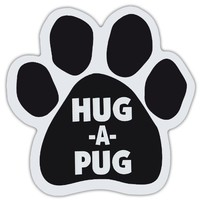 Dog Paw Shaped Magnets: HUG A PUG | Dogs, Gifts, Cars, Trucks