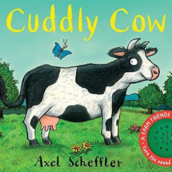 Cuddly Cow: A Farm Friends Sound Book Board book – April 25, 2017