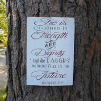 """Joyful Island Creations """"She is clothed in strength and dignity and she laughs without fear of the future"""" Psalms 31:25 wood sign"""