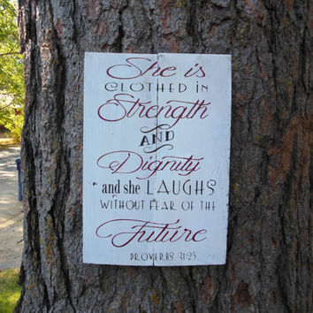 "Joyful Island Creations ""She is clothed in strength and dignity and she laughs without fear of the future"" Psalms 31:25 wood sign"