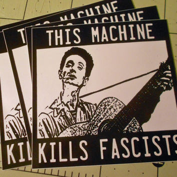 Vinyl Sticker - Woody Guthrie This Machine Kills Fascists