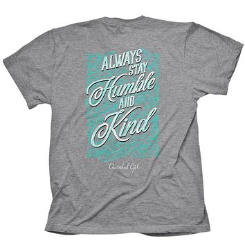 Cherished Girl Always Stay Humble & Kind Girlie Christian Bright T Shirt