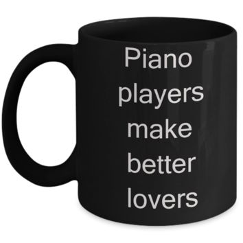 Buny lover gifts, Piano Players Mugs - Piano Players Make Better Lovers - Black Porcelain Coffee Cup,Premium 11 oz Funny Mugs Black coffee cup Gifts Ideas