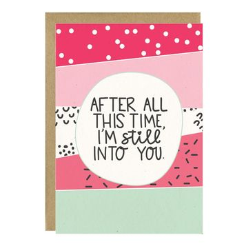 Still Into You Valentine's Day Greeting Card