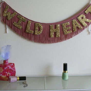 Wild Heart Glittering Fringe Banner - Garland, Party Banner decor, Photo Prop, and Home Decor - original design fringe banner