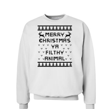Merry Christmas Ya Filthy Animal Christmas Sweater Sweatshirt