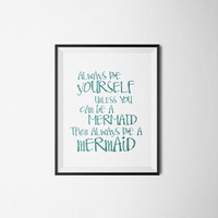 Inspirational print Digital art print Gift idea Typographic print Nursery quote Mermaid Print - Always Be a Mermaid Motivational poster