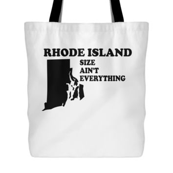 Rhode Island Size Ain't Everything Tote Bag, 18 inch x 18 inch