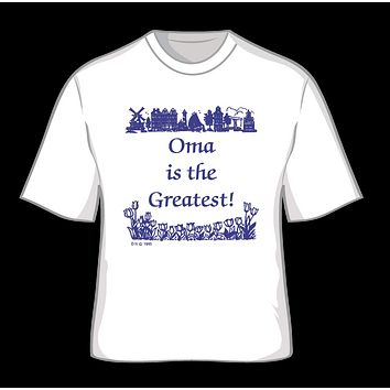 Oma is the Greatest XXL T Shirts