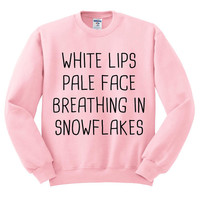 Pink Crewneck Ed Sheeran Lyric White Lips Pale Face Breathing In Snowflakes Sweatshirt Sweater Jumper Pullover