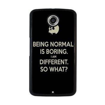 normal is boring quotes nexus 6 case cover  number 1