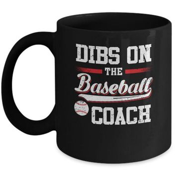 Dibs On The Coach Baseball Mug