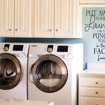 Put away your Laundry or I'll punch you in the face.. Funny Vinyl Wall Decal Sticker Art