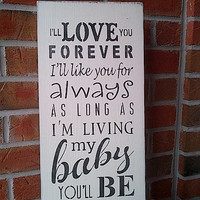 I'll Love you Forever wooden sign