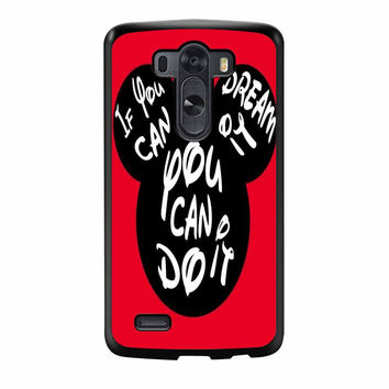 Walt Disney Mickey Mouse If You Can Dream It Can Happen LG G3 Case