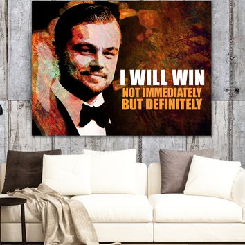 I Will Win Not Immediately But Definitely Canvas Framed Wall Art Leonardo DiCaprio Quote