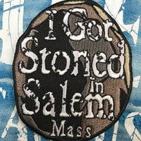 Stoned in Salem embroidered patch