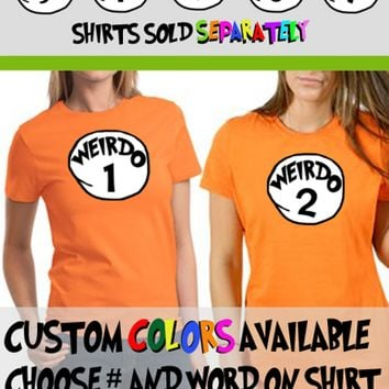 Weirdo 1 Weirdo 2 ONE Shirt Best Friends Custom Made Halloween Costume