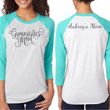Custom Gymnastics Mom Raglan shirt, baseball 3/4 sleeve raglan tee, unisex gymnastics shirt, mom gymnastics shirt, gymnast, personalized