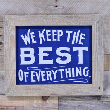 Vintage We Keep The Best Of Everything Sign, Antique General Store Sign