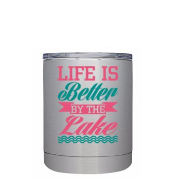 Life is Better by the Lake 10 oz on Stainless Lowball Tumbler