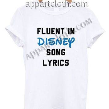 Fluent In Disney Song Lyrics Funny Shirts, Funny America Shirts