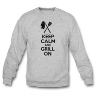 Keep Calm and Grill On Sweatshirt